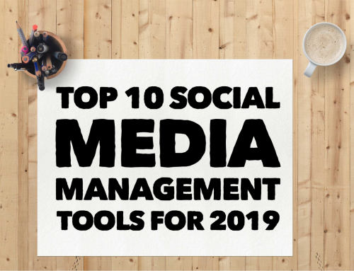 Top 10 Must Have Social Media Management Tools in 2019